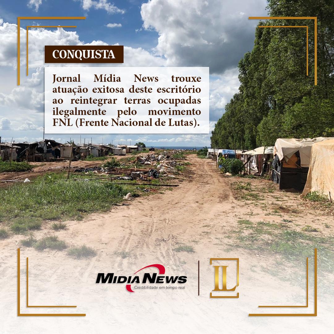 Ação exitosa deste escritório reintegra Terras ocupadas ilegalmente pelo movimento FNL (Frente Nacional de Lutas)