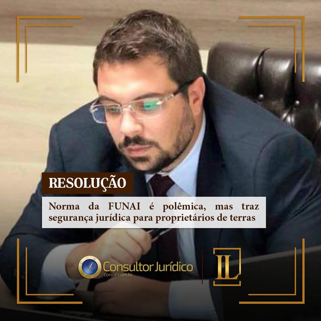 Instrução normativa da Funai é polêmica, mas traz segurança jurídica