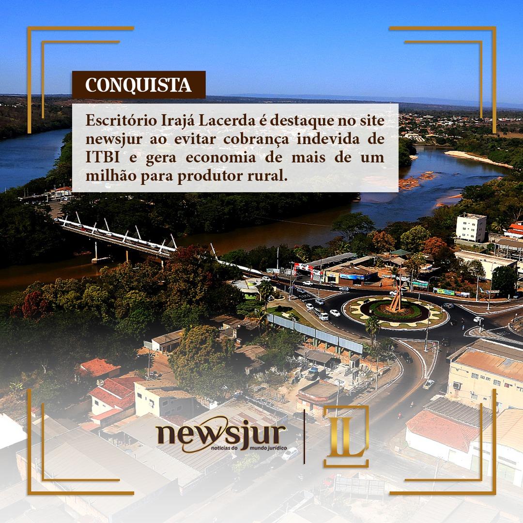 Escritório é destaque ao evitar cobrança indevida de ITBI, gerando economia de R$1 milhão à produtor rural